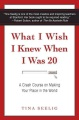 What I wish I knew when I was 20 : a crash course on making your place in the world