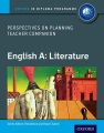English A : literature.Perspectives on planning : teacher companion