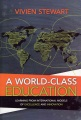 A world-class education : learning from international models of excellence and innovation