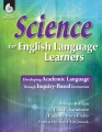 Science for English language learners : developing academic language through inquiry-based instruction