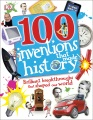100 inventions that made history : brilliant breakthroughs that shaped our world