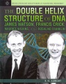 The double helix structure of DNA : James Watson, Francis Crick, Maurice Wilkins, and Rosalind Franklin