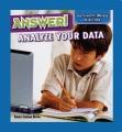Answer! : analyze your data