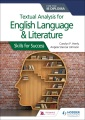 Textual analysis for English language & literature for the IB Diploma : skills for success