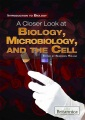 A closer look at biology, microbiology, and the cell