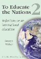 To educate the nations 2 : reflections on an international education