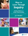 Ways to learn through inquiry : guiding children to deeper understanding