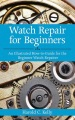 Product Watch Repair for Beginners