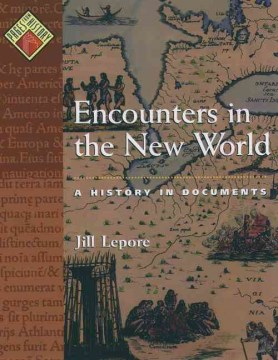 Encounters in the New World : A History in Documents
