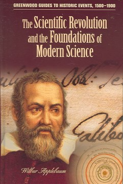 The Scientific Revolution and the Foundations of Modern Science