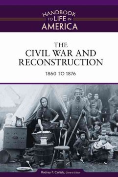 The Civil War and Reconstruction : 1860 to 1876