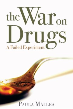 The War on Drugs: A Failed Experiment