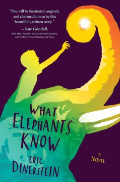 What elephants know : a novel