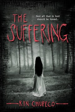 Not all that is lost should be found...The Suffering by Rin Chupeco