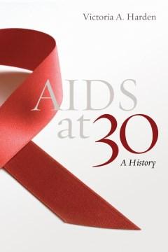 Aids at 30: A History