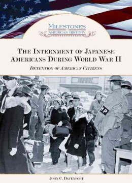 The Internment of Japanese Americans During World War II : Detention of American Citizens