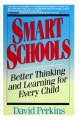 Smart schools : better thinking and learning for every child