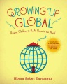 Growing up global : raising children to be at home in the world