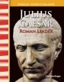 Julius Caesar : Roman leader