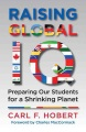 Raising global IQ : preparing our students for a shrinking planet