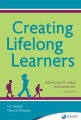 Creating lifelong learners : educating for today and tomorrow