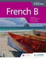 French B : for the IB diploma