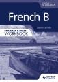 French B : for the IB diploma : grammar & skills workbook
