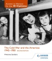 The Cold War and the Americas 1945-81