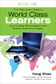 The take-action guide to world class learners. Book one,Personalized education for autonomous learning and student-driven curriculum