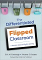 The differentiated flipped classroom : a practical guide to digital learning