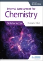 Internal assessment for Chemistry for the IB Diploma : skills for success
