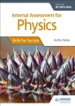 Internal assessment for Physics for the IB Diploma : skills for success
