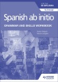 Spanish ab initio grammar and skills workbook for the IB Diploma by Concept