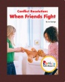 Conflict resolution : when friends fight