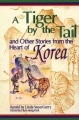 A tiger by the tail and other stories from the heart of Korea