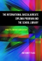 The International Baccalaureate Diploma Program and the school library : inquiry-based education