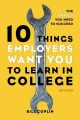 10 things employers want you to learn in college : the skills you need to succeed