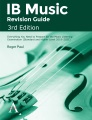 IB music revision guide : everything you need to prepare for the music listening examination (Standard and Higher Level 2019-2021)