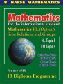 Mathematics for the international student. Mathematics HL (Option) :sets, relations and groups