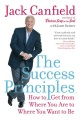 Product The Success Principles: How to Get from Where You Are to Where You Want to Be