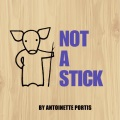 Product Not a Stick
