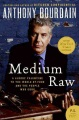 Product Medium Raw: A Bloody Valentine to the World of Food and the People Who Cook