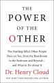 Product The Power of the Other: The Startling Effect Other People Have on You, from the Boardroom to the Bedroom and Beyond-and What to Do About It