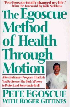 Product The Egoscue Method of Health Through Motion: Revolutionary Program of Stretching and