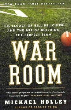 Product War Room: The Legacy of Bill Belichick and the Art of Building the Perfect Team