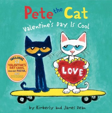 Pete the Cat: Valentine's Day Is Cool by Kimberly and James Dean
