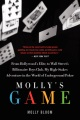Product Molly's Game: From Hollywood's Elite to Wall Street's Billionaire Boys Club, My High-stakes Adventure in the World of Underground Poker