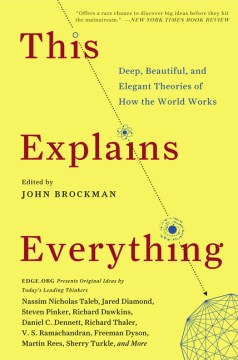 Product This Explains Everything: Deep, Beautiful, and Elegant Theories of How the World Works