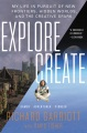 Product Explore/Create: My Life in Pursuit of New Frontiers, Hidden Worlds, and the Creative Spark