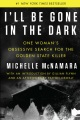 Product I'll Be Gone in the Dark: One Woman's Obsessive Search for the Golden State Killer
